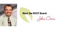 Meet the RCCF Board: John Corn
