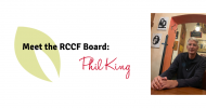 Meet the RCCF Board: Phil King