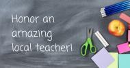 Honor an amazing local teacher!