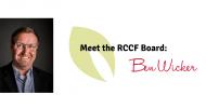 Meet the RCCF Board: Ben Wicker